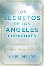Los secretos de los ángeles curadores: Cómo cana