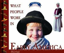 What People Wore in Early America (Clothing, Costumes, and Uniforms Th-ExLibrary