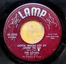 R&B DOO-WOP VOCAL GROUP 45: LOVERS (incl. TARHEEL SLIM) Whole Lot of Lovin' LAMP