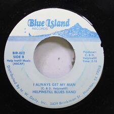 Blues Nm! 45 Helpinstill Blues Band - I Always Get My Man / Raised In Louisiana