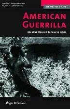 AMERICAN GUERRILLA: MY WAR BEHIND JAPANESE LINES., Hilsman, Roger., Used; Very G