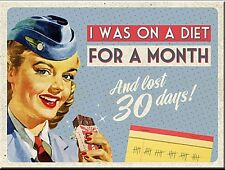I Was On A Diet For A Month.. metal fridge magnet    (na)