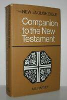 A E Harvey / NEW ENGLISH BIBLE COMPANION TO THE NEW TESTAMENT 1st Edition 1970