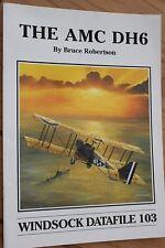 The AMC DH6 Biplane: Windsock Datafile 103: Bruce Robertson