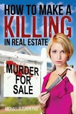 How to Make a Killing in Real Estate: Murder for Sale