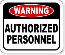 Warning authorized personnel metal outdoor sign long-lasting