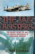 The Jail Busters: The Secret Story of MI6, the French Resistance and-ExLibrary