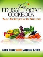 The Frugal Foodie Cookbook: {Waste-Not Recipes for the Wise Cook} (Thorndike H..