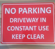 NO PARKING Driveway in constant use keep clear METAL SIGN 8 x 6""