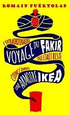 L'extraordinaire voyage du fakir qui était resté coincé dans...Romain Puértolas