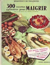 Cuisine ! 300 recettes pour maigrir : De Teramond ! Pensée Moderne ! 1968 ! C43
