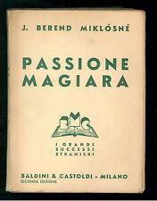 MIKLOSNE BEREND PASSIONE MAGIARA BALDINI CASTOLDI 1942 GRANDI SUCCESSI STRANIERI