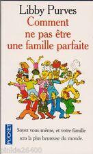 Comment ne pas être une famille parfaite - Libby Purves. pocket TBE ;29/4