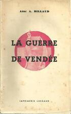A. BILLAUD / LA GUERRE DE VENDEE - LUSSAUD -1947- - HISTOIRE - CHOUANS