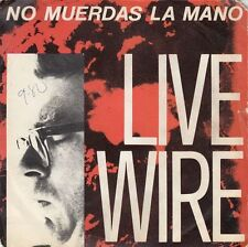 "LIVE WIRE - Don't Bite The Hand - Spanish 7"" single 45 Spain 1980"