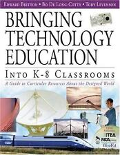 Bringing Technology Education into K-8 Classrooms : A Guide to Curricular Resour
