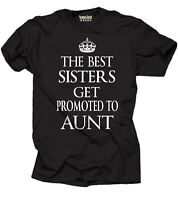 Best Sisters get promoted to Aunt Gift for Sister Baby Announcement T-shirt