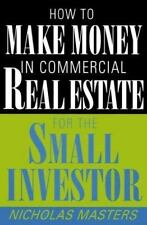 How to Make Money in Commercial Real Estate for the Small Investor-ExLibrary