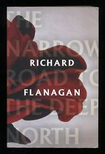Richard Flanagan - The Narrow Road to the Deep North; SIGNED 1st/1st