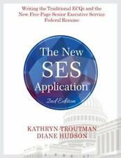 The New SES Application 2nd Edition : Writing the Senior Executive Service...