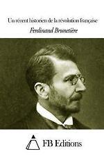 Un Récent Historien de la Révolution Française by Ferdinand Brunetière (2014,...