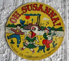 VINTAGE 33 1/3 RPM CARDBOARD RECORD -1955 - OH, SUSANNA, DO YOU KEN JOHN PEEL
