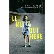 Let Me Out Here: Stories - Paperback / softback NEW Pease#6718