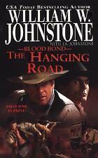 The Hanging Road (Blood Bond #10) Johnstone, William W. Mass Market Paperback