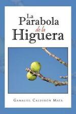 La Parabola de la Higuera by Gamaliel CalderóN Mata (2012, Paperback)