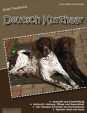 Franzhuber, Hans-Peter: Unser Traumhund: Deutsch Kurzhaar