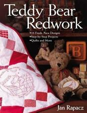 Teddy Bear Redwork: 25 Fresh, New Designs, Step-by-Step Projects, Quilts and Mor