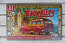 1941 Pontiac Torpedo BACK ALLEY GARAGE Surf Woody Restoration Truck METAL SIGN