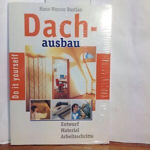 Dachausbau Hans-Werner Bastian do it yourself Entwurf/Material/Arbeitsschritte