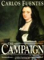 The Campaign By Carlos Fuentes. 9780330326537