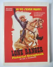 THE LONE RANGER PICTORIAL SCRAPBOOK by LEE J. FELBINGER SC BOOK 1986 2nd EDITION