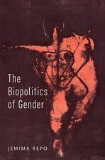 THE BIOPOLITICS OF GENDER - REPO, JEMIMA - NEW HARDCOVER BOOK
