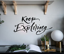 Vinyl Wall Decal Quote Words Keep Exploring Stickers 22.5 in x 10.5 in gz171