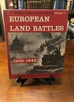 EUROPEAN LAND BATTLES WWII 1939-1943 by Trevor Nevitt Dupuy (1962 - HC)