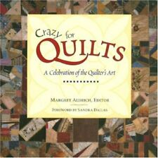 Crazy for Quilts: A Celebration of the Quilters A