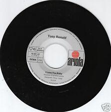 TONY RONALD I Love You Baby (German Version) 45/LC