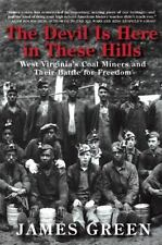 The Devil Is Here in These Hills: West Virginia's Coal Miners and Their Battle f