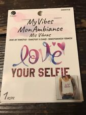 My Vibes Iron on Transfer*Love Your Selfie*30000128