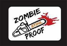 STIHL Chainsaw Zombie Proof Decal Sticker Outbreak Vinyl Car Helmet Decor