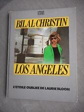 BILAL CHRISTIN LOS ANGELES L'ETOILE OUBLIEE DE LAURIE BLOOM EO ETAT CORRECT