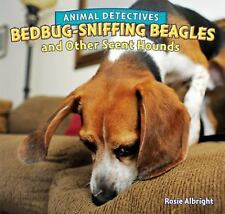 Bedbug-Sniffing Beagles and Other Scent Hounds (ExLib) by Rosie Albright
