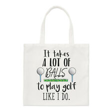 It Takes A Lot Of Balls To Play Golf Like I Do Small Tote Bag - Dad Father