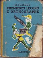 BLED ORTHOGRAPHE Premières leçons d'orthographe HACHETTE 1958 Très mauvais état