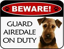 Beware Guard Airedale On Duty Laminated Dog Sign SP3090