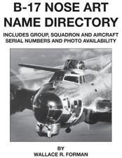 B-17 Nose Art Name Directory (Paperback or Softback)