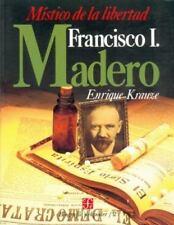 Biografía del Poder, 2 : Francisco I. Madero, místico de la libertad (Biografia